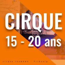 Cirque 15- 20